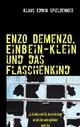 Enzo Demenzo, Einbein-Klein und das Flaschenkind