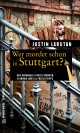 Wer mordet schon in Stuttgart?