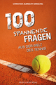 100 spannende Fragen aus der Welt des Tennis