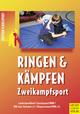 Ringen und Kämpfen - Zweikampfsport