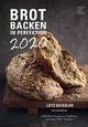 Brot backen in Perfektion 2020