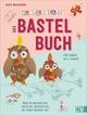 Bunt & kreativ - Das Bastelbuch für Kinder