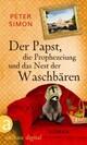 Der Papst, die Prophezeiung und das Nest der Waschbären