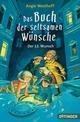 Das Buch der seltsamen Wünsche - Der 13. Wunsch