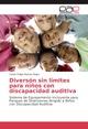 Diversón sin limites para niños con discapacidad auditiva