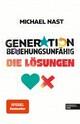 Generation Beziehungsunfähig. Die Lösungen