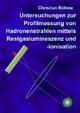 Untersuchungen zur Profilmessung von Hadronenstrahlen mittels Restgaslumineszenz und -ionisation