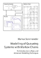Modelling of Queueing Systems with Markov Chains
