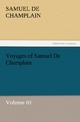 Voyages of Samuel De Champlain - Volume 01