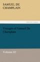 Voyages of Samuel De Champlain - Volume 02