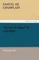 Voyages of Samuel De Champlain - Volume 03