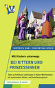 Mit Kindern unterwegs - bei Rittern und Prinzessinnen