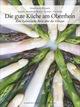 Baden - Schwarzwald - Elsass - Vogesen, Die gute Küche am Oberrhein