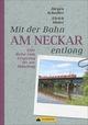 Mit der Bahn am Neckar entlang