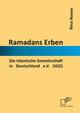 Ramadans Erben: Die Islamische Gemeinschaft in Deutschland e.V. (IGD)