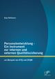 Personalentwicklung - Ein Instrument zur internen und externen Qualitätssicherung: am Beispiel von KTQ und EFQM