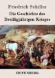 Die Geschichte des Dreißigjährigen Krieges
