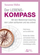 Der Lebenskompass - Mit dem Medizinrad-Coaching dein Leben aufräumen und neu ordnen