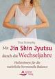 Mit Jin Shin Jyutsu durch die Wechseljahre