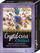 Crystal-Grid-Orakel - Kristallbotschaften - Wünsche und Visionen manifestieren