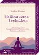 Meditationstechniken- Wege zu innerer Ruhe, Ausgeglichenheit, Selbsterkenntnis, Reflexion und Resilienz