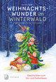 Weihnachtswunder im Winterwald