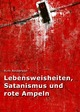 Lebensweisheiten, Satanismus und rote Ampeln