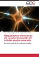 Reguladores intrinsecos de la autorenovacion en celulas madre neurales