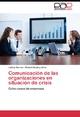 Comunicación de las organizaciones en situación de crisis