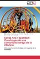 Santa Ana Tepetitlan: Construyendo una comunidad amiga de la infancia