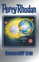 Perry Rhodan 76: Raumschiff Erde (Silberband)