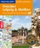 Dresden, Leipzig & Meißen zu Fuß entdecken