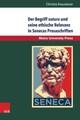 Der Begriff natura und seine ethische Relevanz in Senecas Prosaschriften