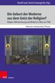 Die Geburt der Moderne aus dem Geist der Religion?