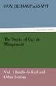 The Works of Guy de Maupassant, Vol.1 Boule de Suif and Other Stories