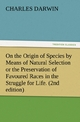 On the Origin of Species by Means of Natural Selection or the Preservation of Favoured Races in the Struggle for Life (2nd edition)