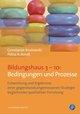 Bildungshaus 3-10: Bedingungen und Prozesse