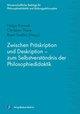 Zwischen Präskription und Deskription - zum Selbstverständnis der Philosophiedidaktik