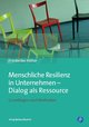 Menschliche Resilienz in Unternehmen - Dialog als Ressource