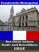 Lille - Der etwas andere Stadt- und Reiseführer - Mit Reise - Wörterbuch Deutsch-Französisch