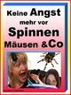 Keine Angst mehr vor Spinnen Mäusen & Co