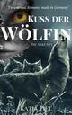 Kuss der Wölfin - Die Ankunft (Band 1)