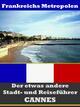 Cannes - Der etwas andere Stadt- und Reiseführer - Mit Reise - Wörterbuch Deutsch-Französisch