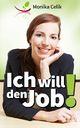 Ich will den Job!
