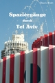 Spaziergänge durch Tel Aviv