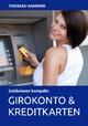 Geldwissen kompakt: Girokonto und Kreditkarten