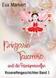 Prinzessin Feuerrose und die Honigrosenelfen