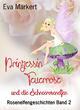 Prinzessin Feuerrose und die Schneerosenelfen