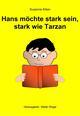 Hans möchte stark sein, stark wie Tarzan