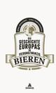 Die Geschichte Europas in 24 Bieren